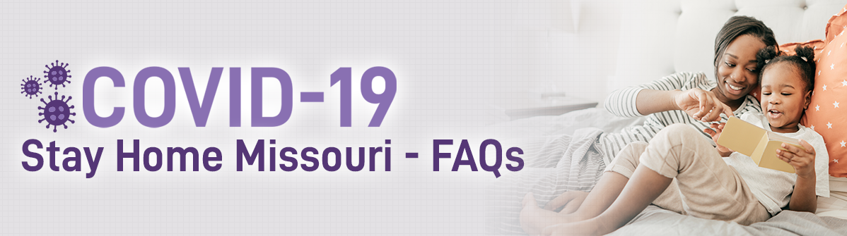 COVID-19 Stay Home Missouri - FAQs