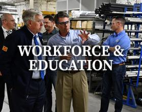 Workforce & Education are some of the Governor's priorities
